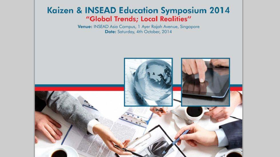 Kaizen and INSEAD Education Symposium - Global Trends, Local Realities