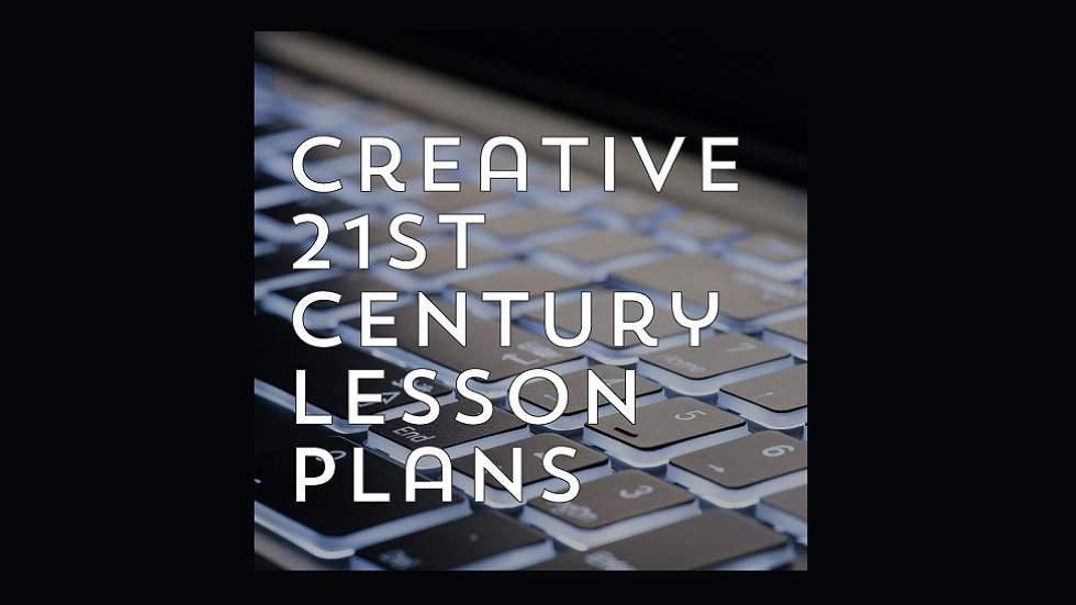 Creative 21st Century Lesson Plans