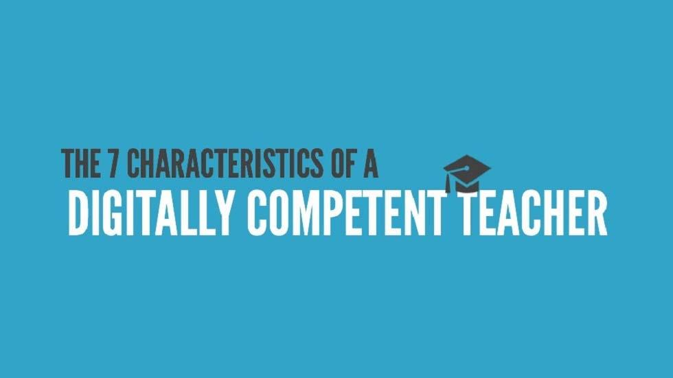 [Infographic] The Characteristics of a Digitally Competent Teacher