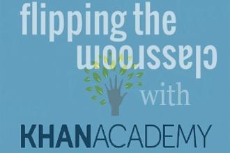 Webinar: Flip Your Classroom with Khan Academy