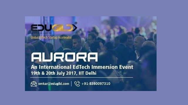 EDUGILD Conducts 'AURORA' - An International Edtech Immersion Summit