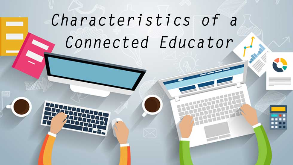 Top 10 Characteristics of Connected Educator