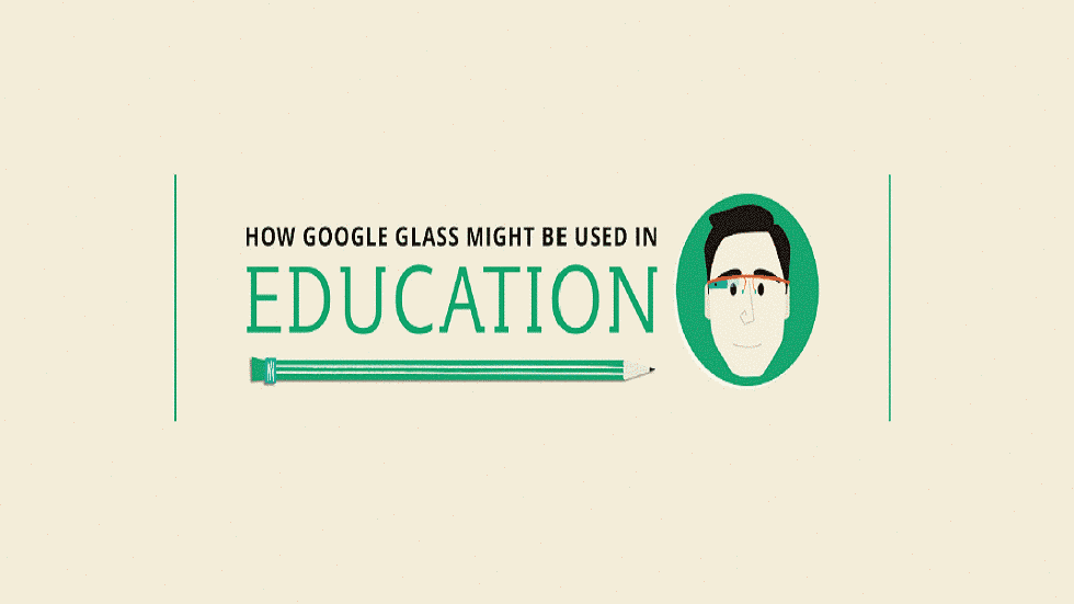[Infographic] How Google Glass Might Be Used In Education