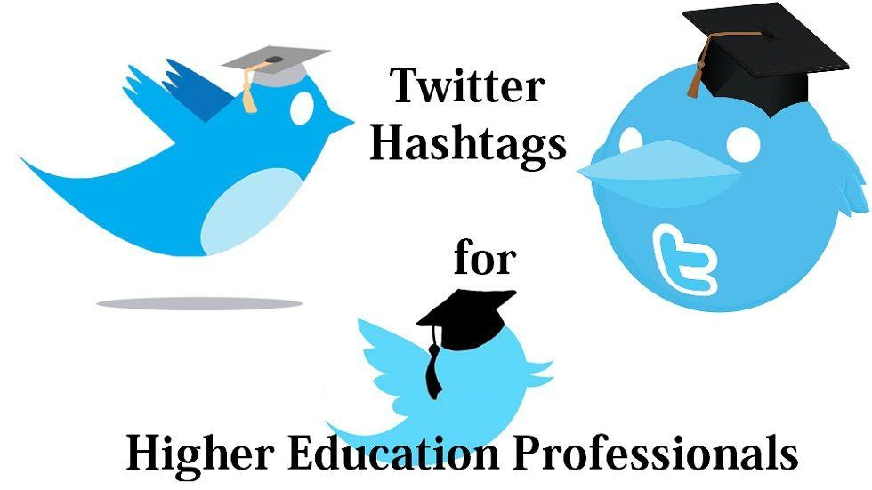 List of Twitter Hashtags to Higher Education Professionals