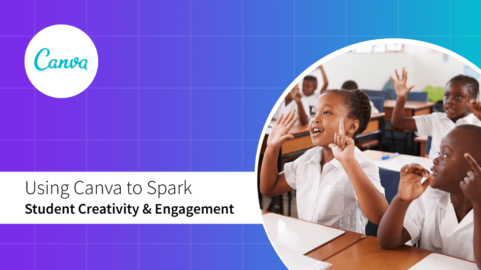 How Schools are Using Canva to Spark Student Creativity and Engagement