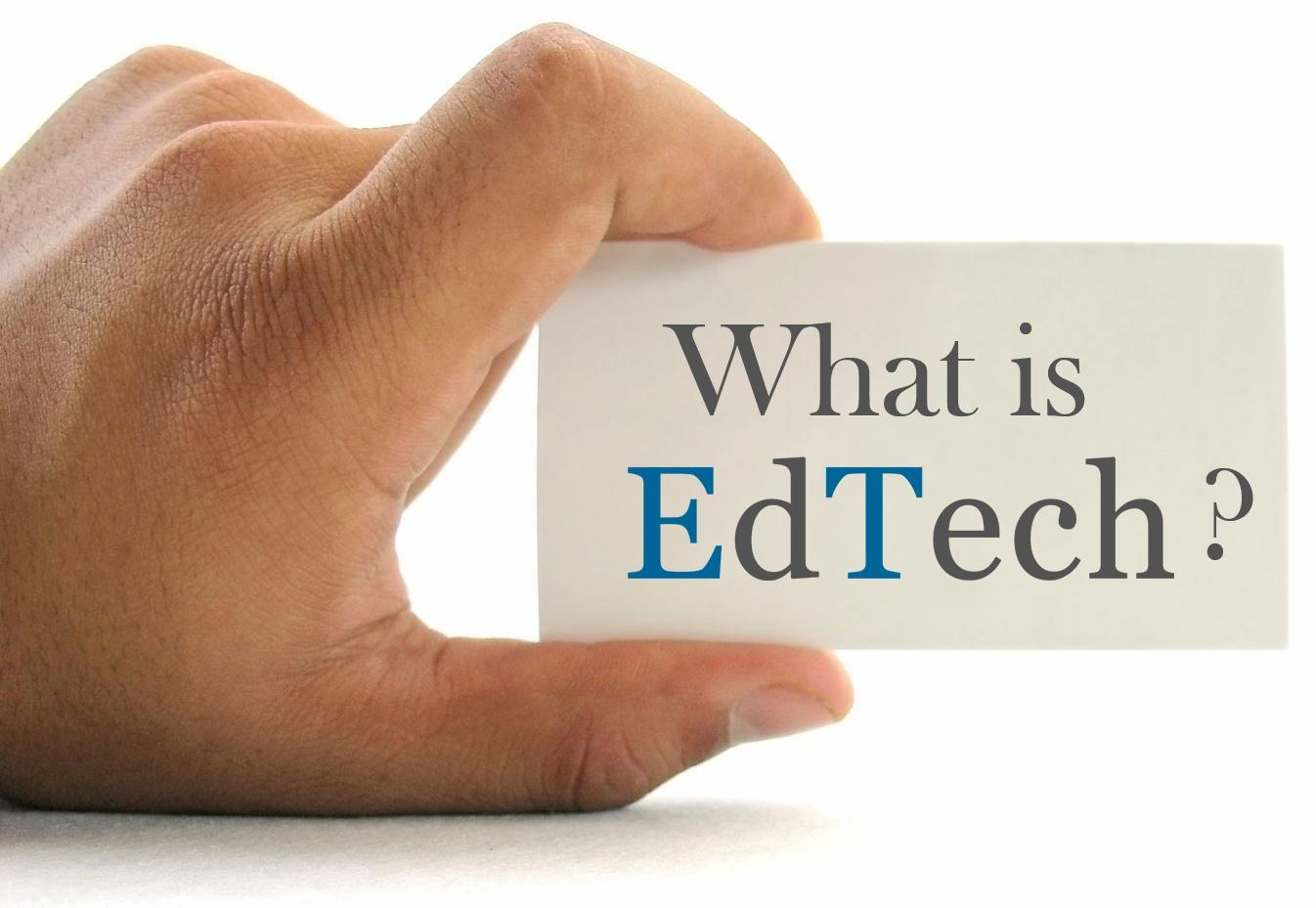 What is EdTech?