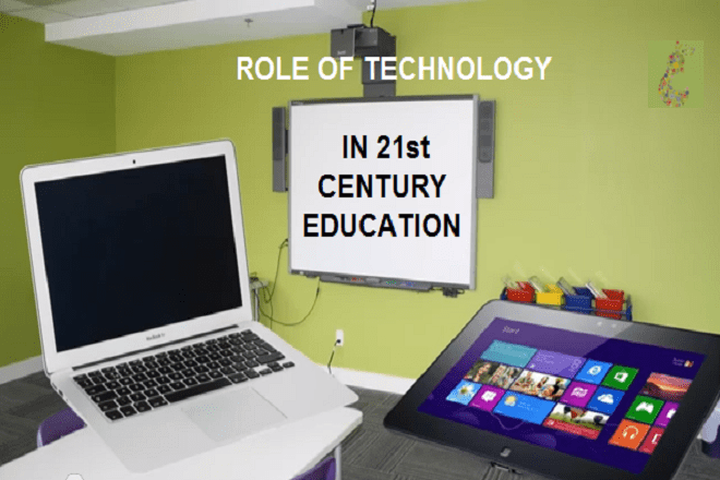 Technology and It's Role in 21st Century Education