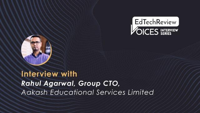 Decoding The Success Story Of Aakash Educational Services Ltd : In Conversation With Rahul Agarwal, Group CTO, AESL
