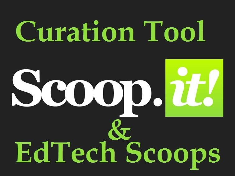 Scoop it!  - A Curation Tool & 5 Great Education Technology Scoops