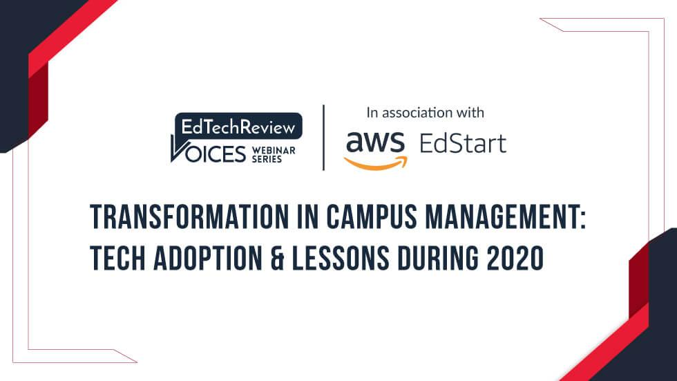 Transformation In Campus Management: Tech Adoption & Lessons During 2020