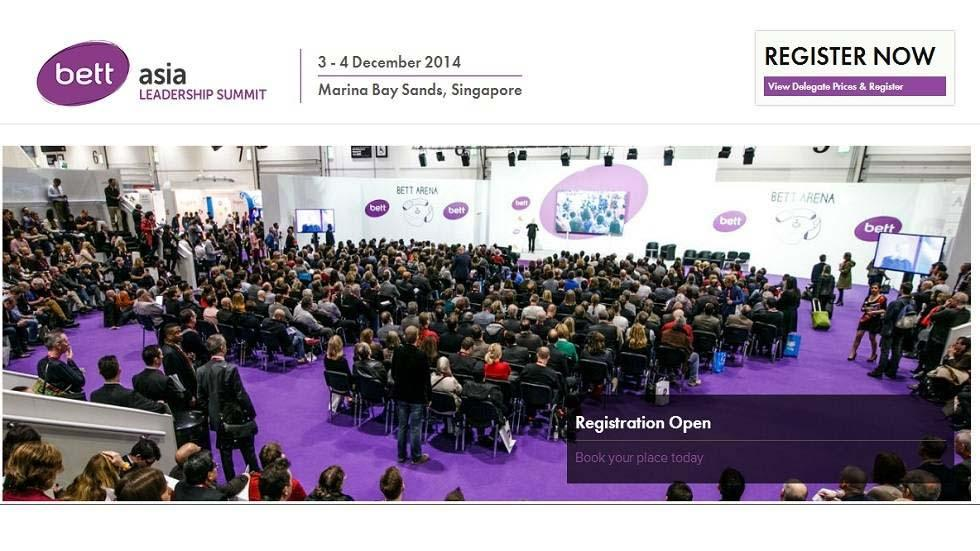 Bett Asia Leadership Summit, Dec 3-4 2014, Singapore