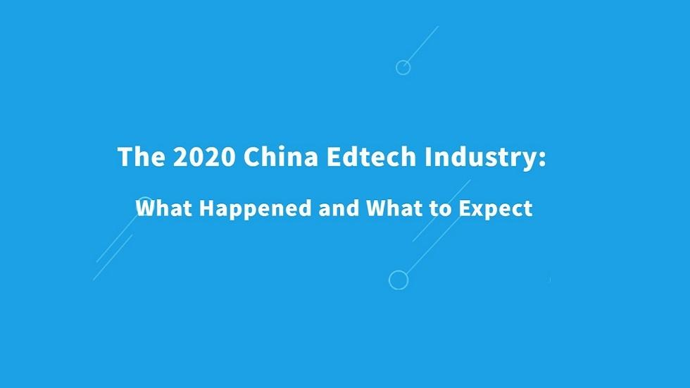 The 2020 China Edtech Industry: What Happened And What To Expect