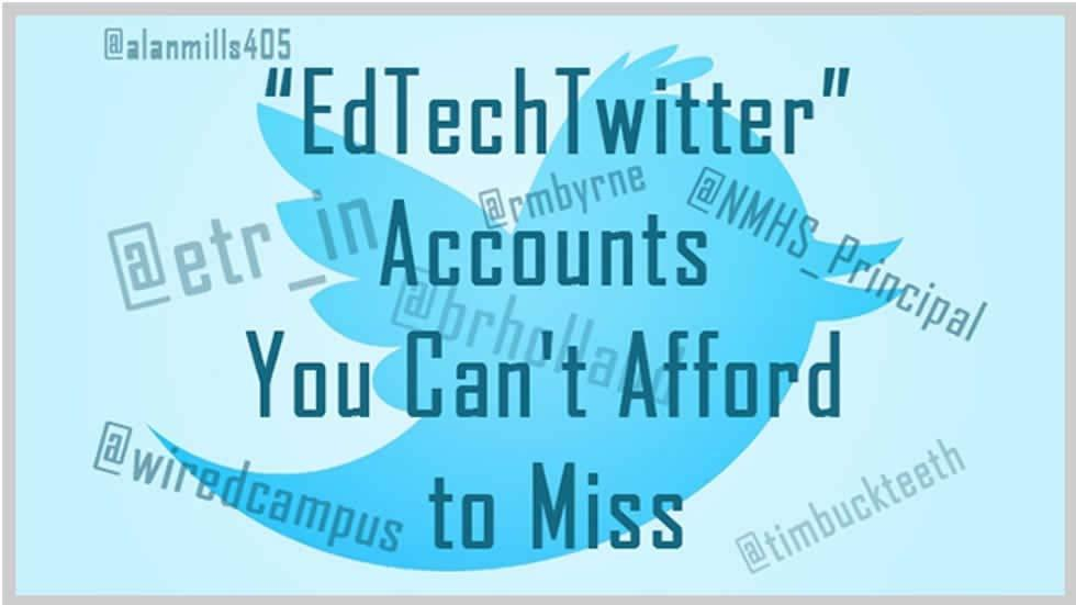 EdTech Twitter Accounts You Can't Afford to Miss