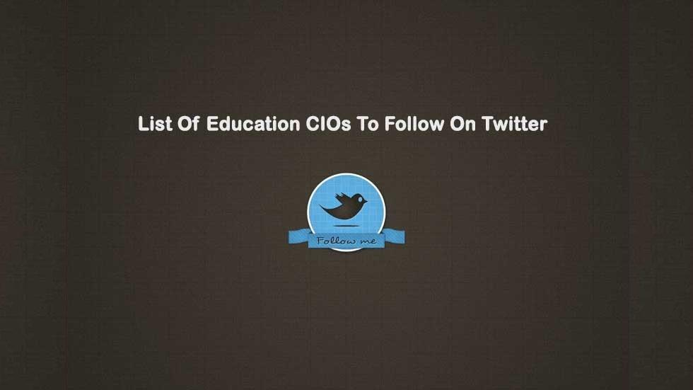 List Of Education CIOs To Follow On Twitter