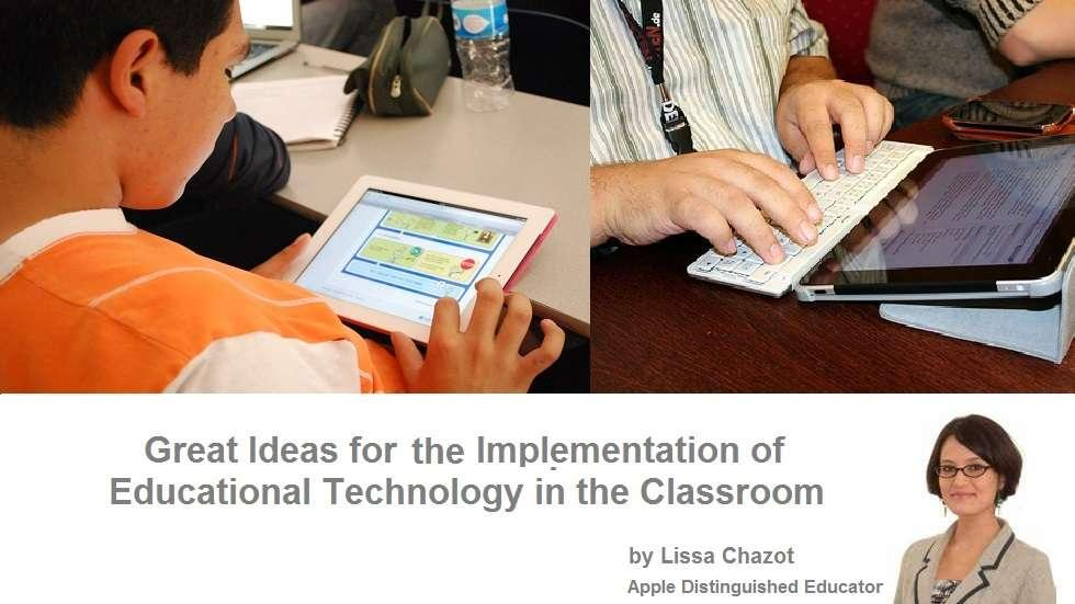 Exciting Ideas for the Implementation of Educational Technology in the Classroom
