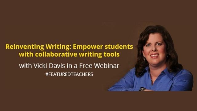 [Free Webinar] Discover How to Empower your Students with Collaborative Writing Tools with Vicki Davis