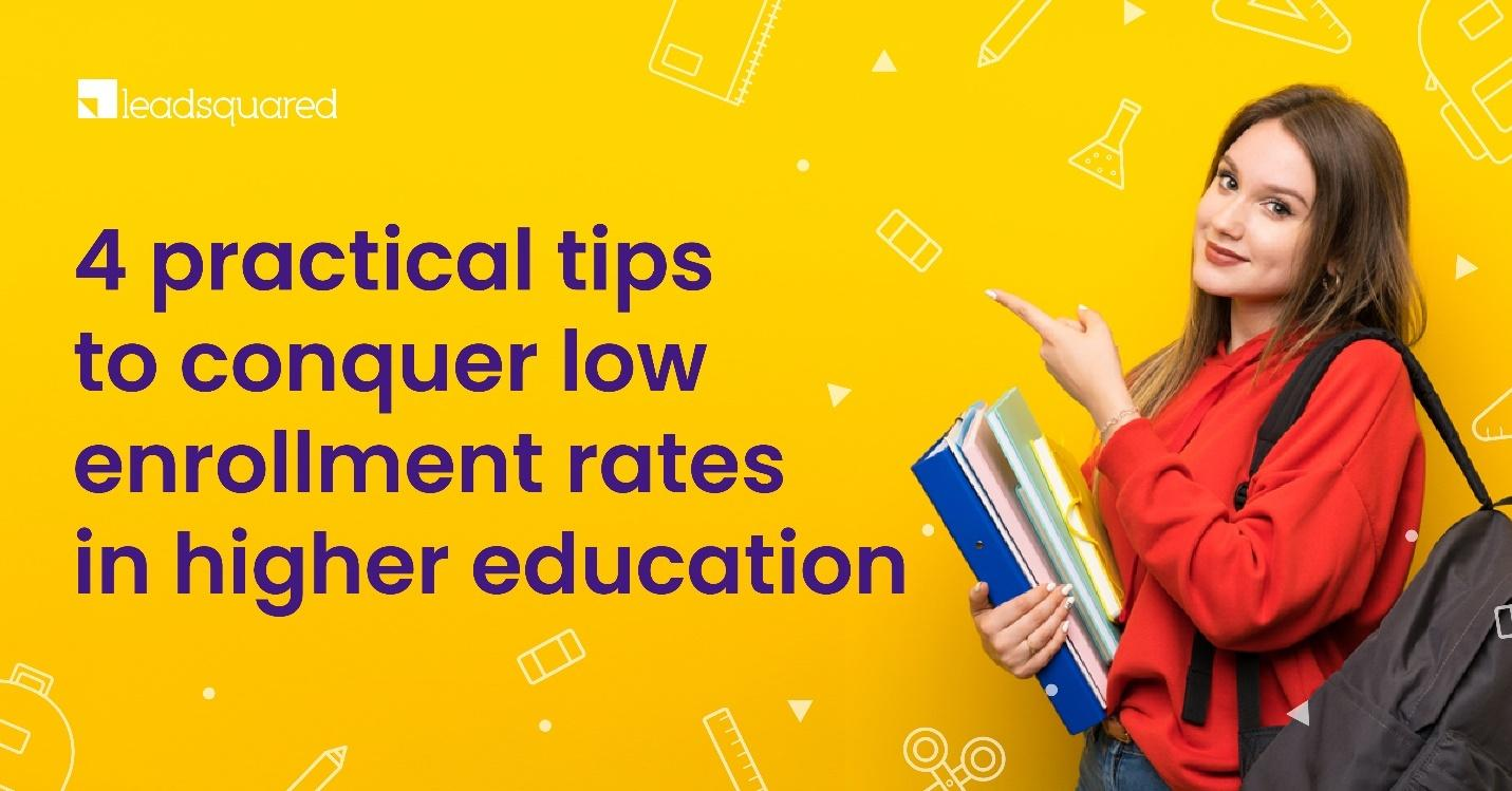 4 Practical Tips to Conquer Low Enrollment Rates in Higher Education
