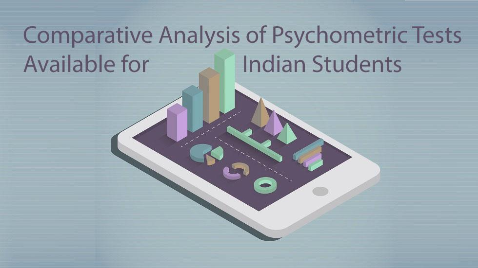 Comparative Analysis of Psychometric Tests Available for Indian Student